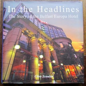 In the Headlines: The Story of the Belfast Europa Hotel