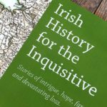 Irish History for the Inquisitive