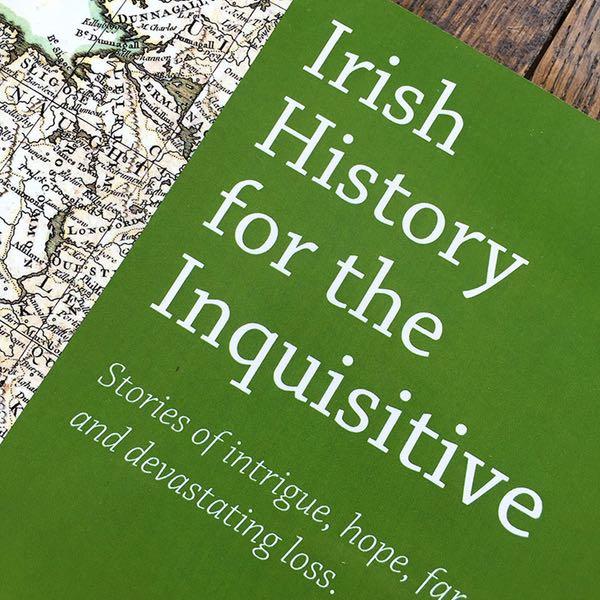 Irish History for the Inquisitive